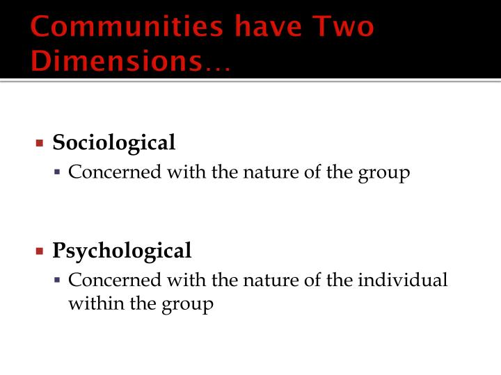 Communities have Two Dimensions…