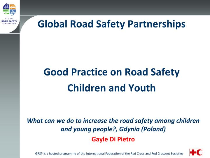 global road safety partnerships good practice on road safety children and youth n.