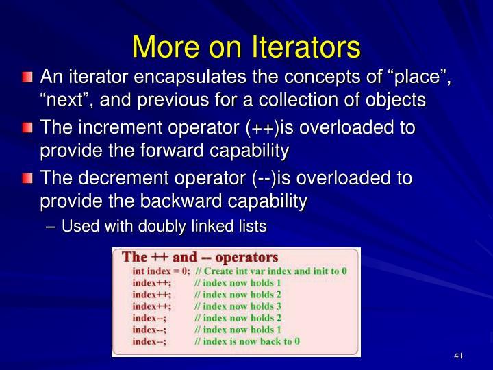 More on Iterators
