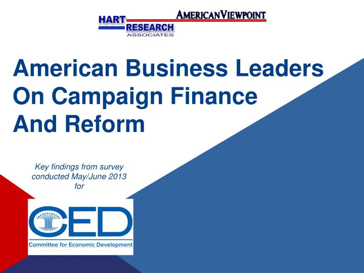 american business leaders on campaign finance and reform n.