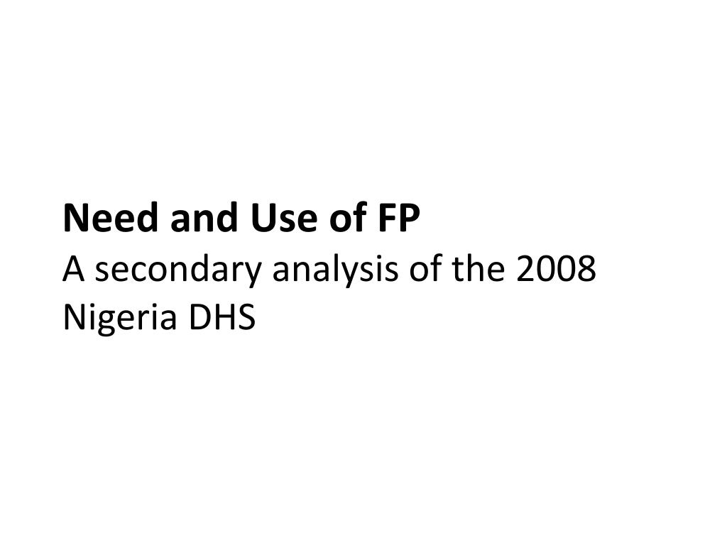 PPT - Need and Use of FP A secondary analysis of the 2008