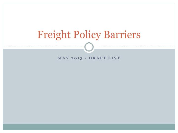 freight policy barriers n.