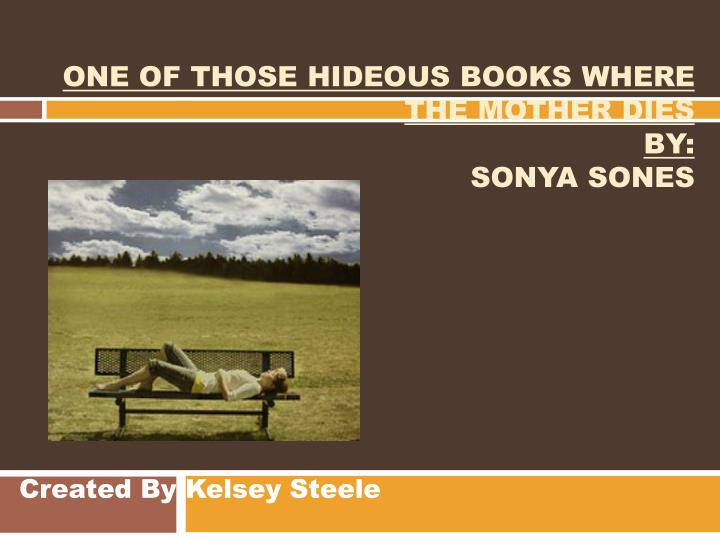 one of those hideous books where the mother dies by sonya sones n.