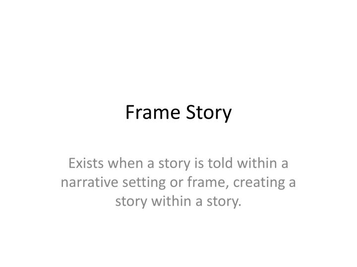 PPT - Frame Story PowerPoint Presentation - ID:3060482