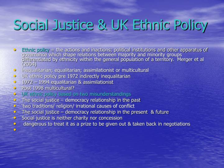 Social Justice & UK Ethnic Policy
