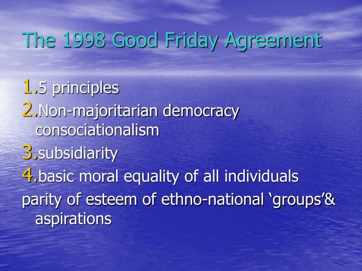 Outline of the argument & paper content The characteristics of the 1998 Good Friday Agreement - PowerPoint PPT Presentation