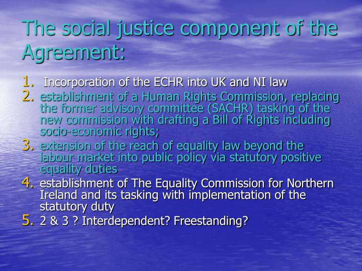 The social justice component of the Agreement: