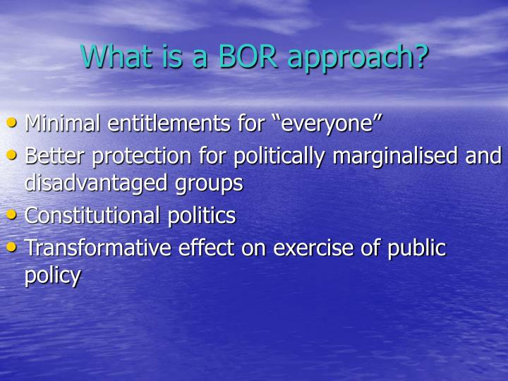 What is a BOR approach?
