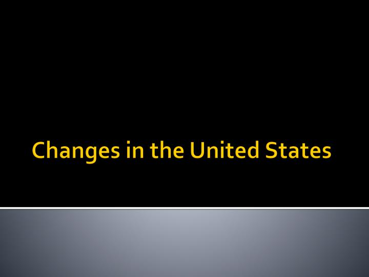 changes in the united states n.