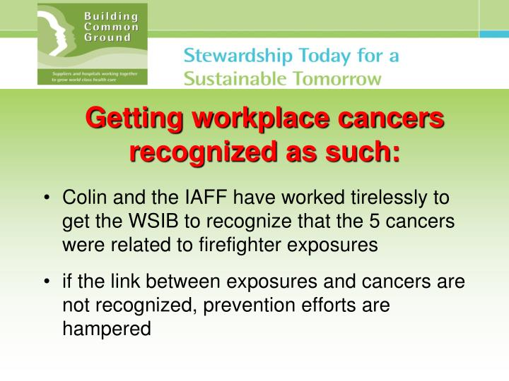 Getting workplace cancers recognized as such: