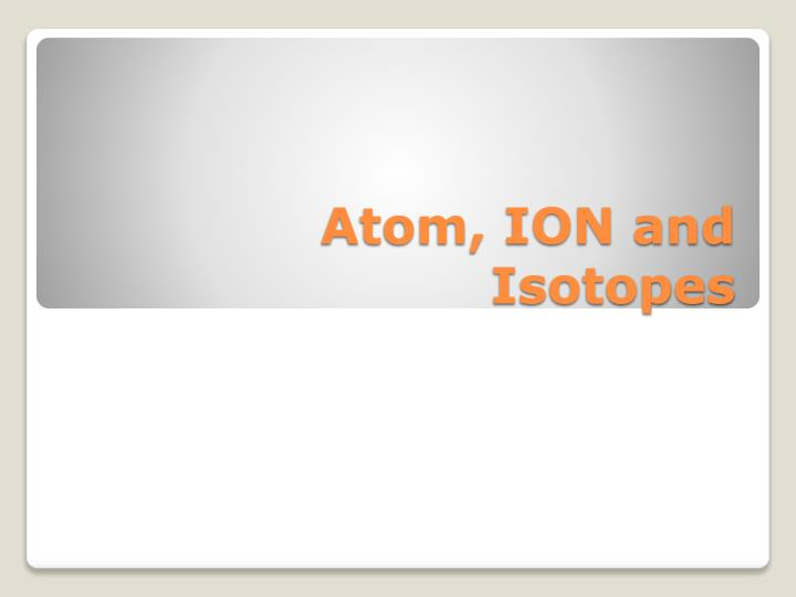 atom ion and isotopes n.
