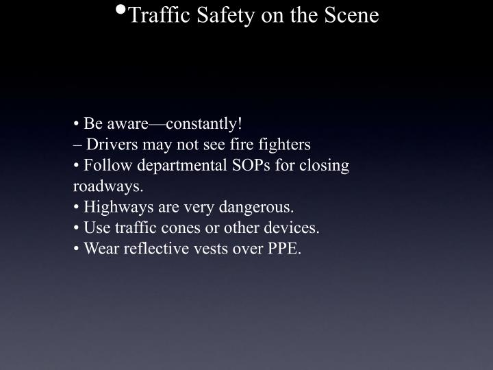 Traffic Safety on the Scene