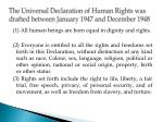 the universal declaration of human rights was drafted between january 1947 and december 1948