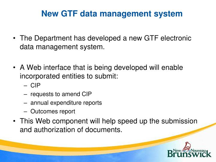 New GTF data management system