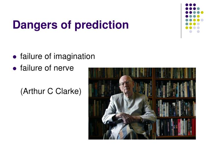 Dangers of prediction