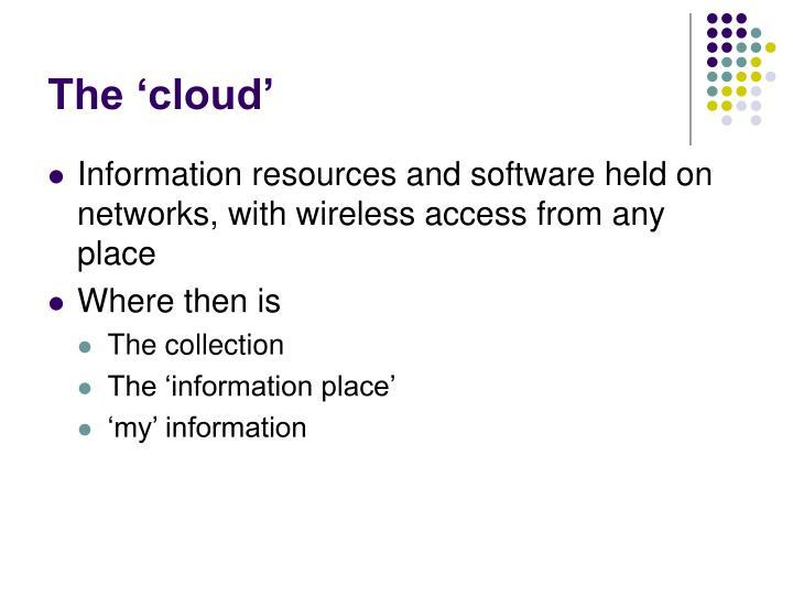 The 'cloud'