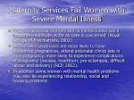 maternity services fail women with severe mental illness