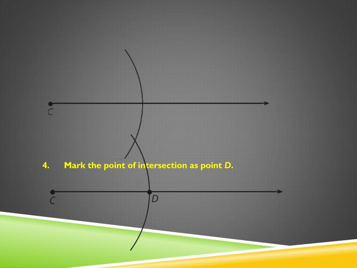 Mark the point of intersection as point