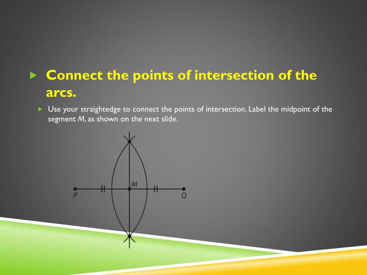 Connect the points of intersection of the arcs.