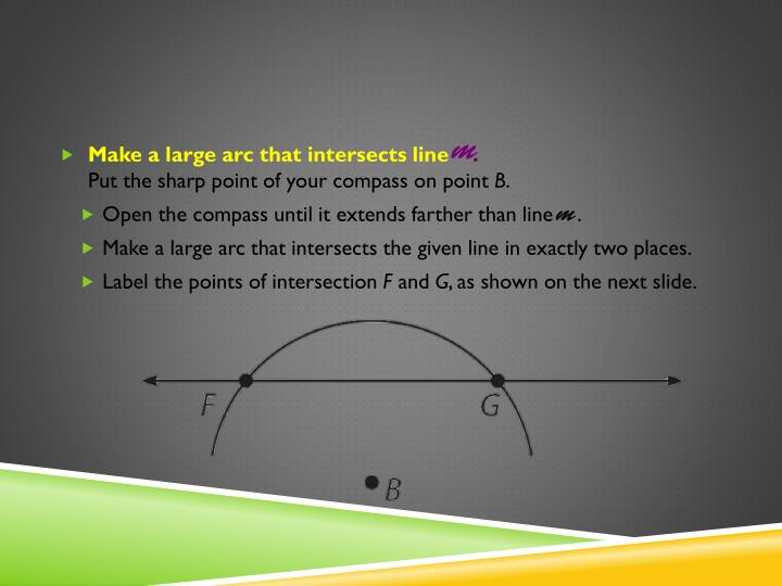 Make a large arc that intersects line