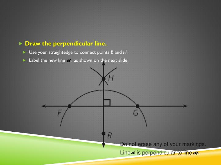 Draw the perpendicular line.