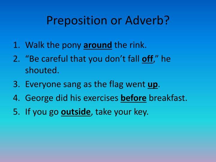 Preposition or Adverb?