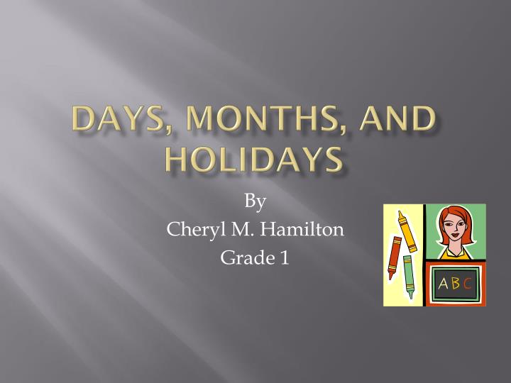 days months and holidays