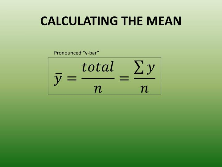 CALCULATING THE MEAN