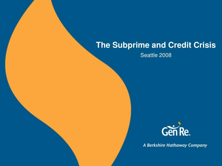 The subprime and credit crisis