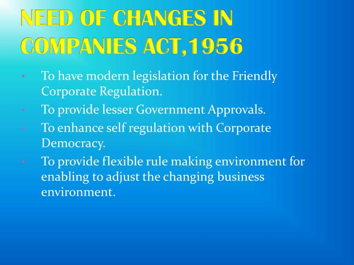 NEED OF CHANGES IN COMPANIES ACT,1956