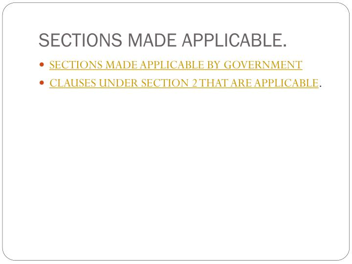 SECTIONS MADE APPLICABLE.