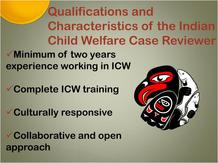 Qualifications and Characteristics of the Indian Child Welfare Case Reviewer