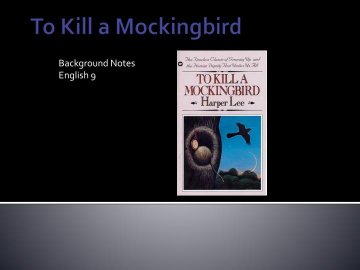 to kill a mockingbird notes and The plot of to kill a mockingbird revolves around main character scout finch she lives with her father, atticus, and brother, jem atticus is a widow, and scout has no mother.