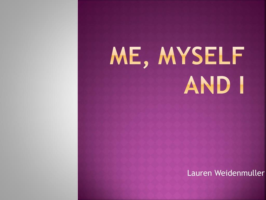 ppt me myself and i powerpoint presentation id 3062538