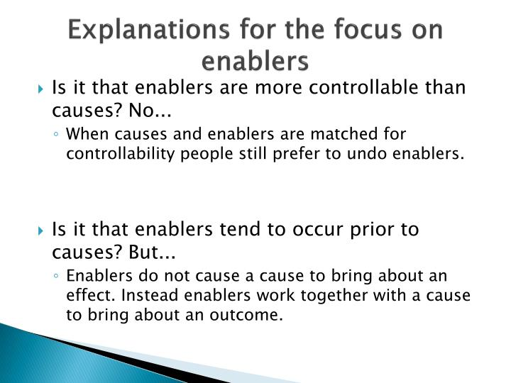 Explanations for the focus on enablers