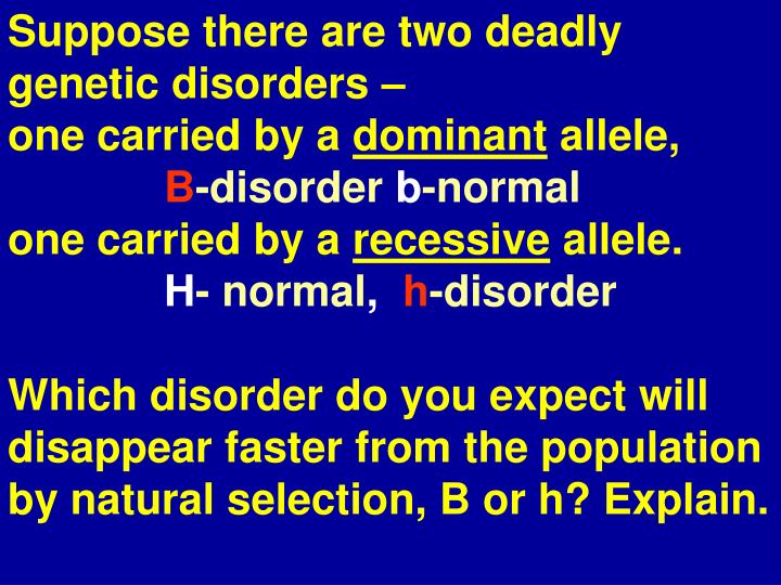 Suppose there are two deadly genetic disorders –