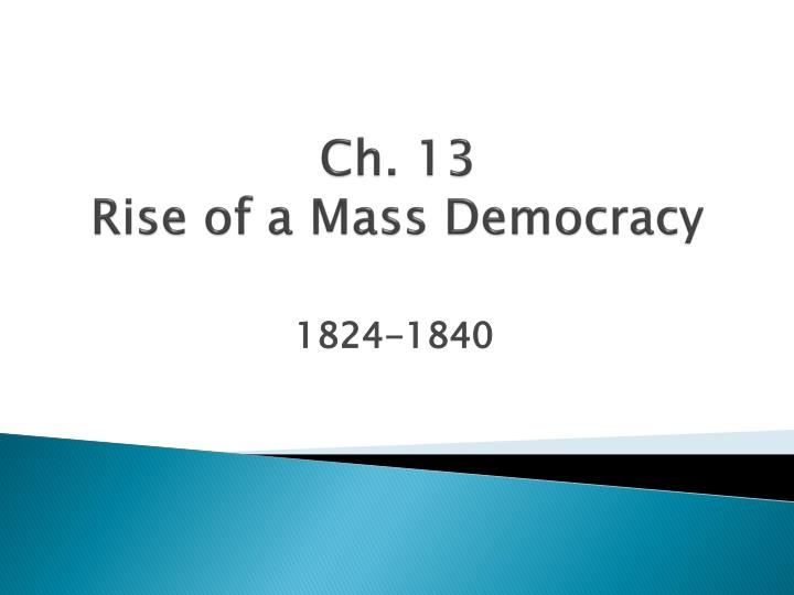 ch 13 rise of a mass democracy