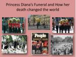 princess diana s funeral and how her death changed the world