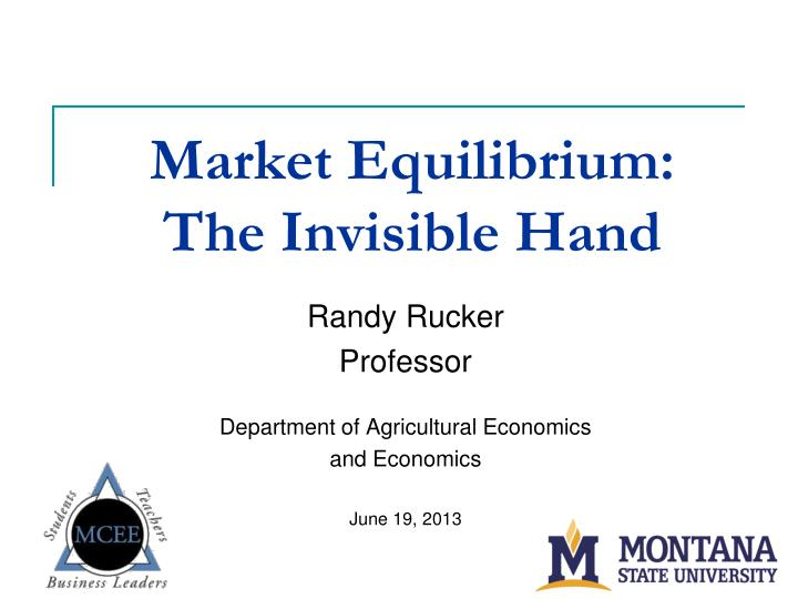 PPT - Market Equilibrium: The Invisible Hand PowerPoint