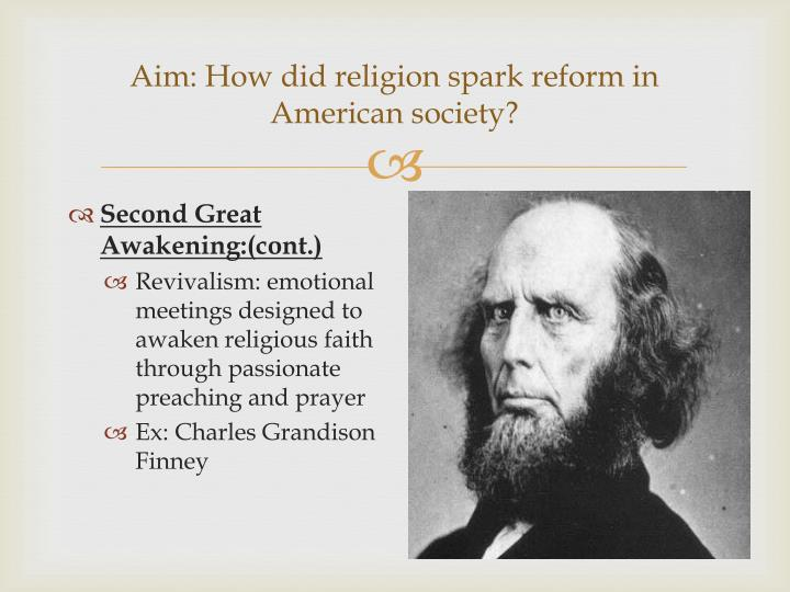 reform sparked by the second great The second great awakening and the reform movements that  sparked reformed  how did the american social reform movement evolve out of the.