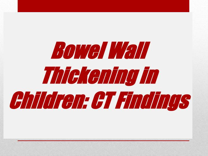 bowel wall thickening in children ct findings n.