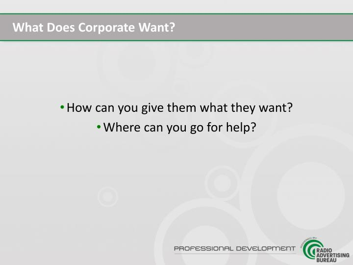What Does Corporate Want?