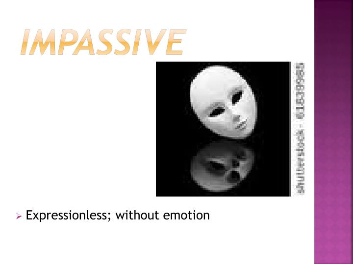 Impassive