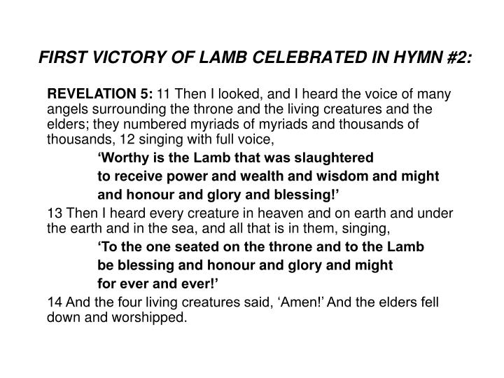 FIRST VICTORY OF LAMB CELEBRATED IN HYMN #2: