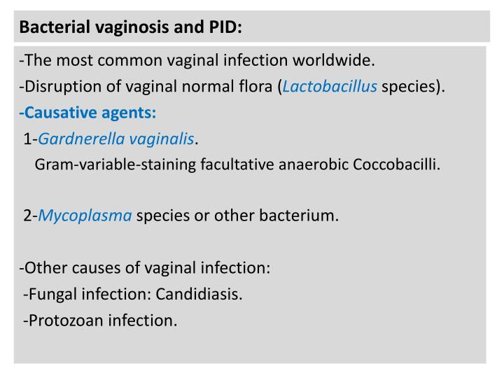 Bacterial vaginosis and PID: