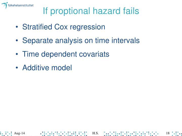 If proptional hazard fails