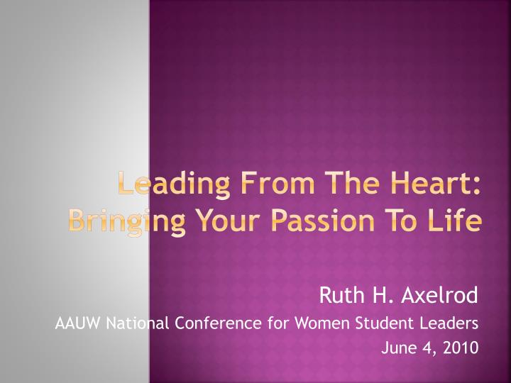 leading from the heart bringing your passion to life n.