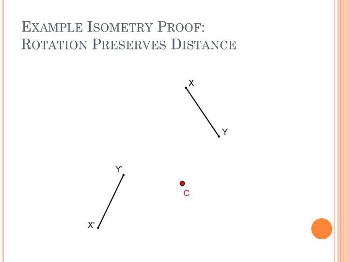 Example Isometry Proof: