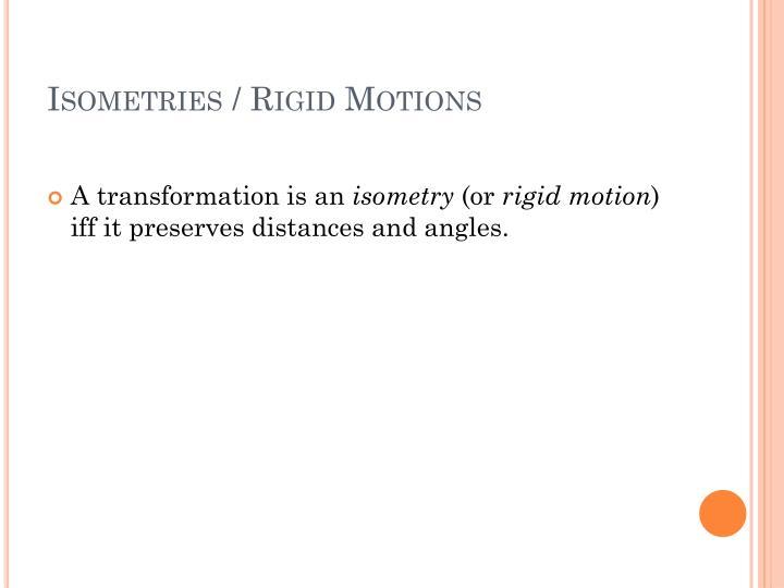 Isometries / Rigid Motions