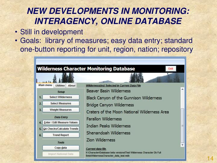NEW DEVELOPMENTS IN MONITORING:  INTERAGENCY, ONLINE DATABASE